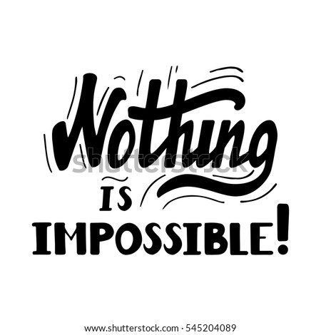 Nothing is impossible essay