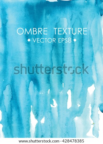 Hand drawn ombre texture. Watercolor painted bright blue background with white space for text. Vector illustration for wedding, birhday, greetings cards, web, print, scrapbooking.