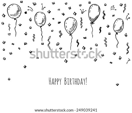 Hand drawn party background with balloons and confetti. - stock vector