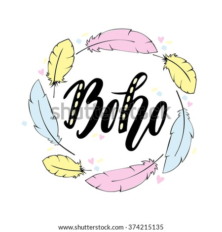 Hand drawn sign in boho style with handdrawn feathers. Vector illustration. Lettering  - stock vector