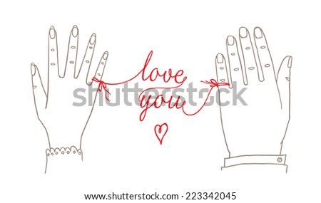 "Hand drawn simple Valentine's Day / Wedding card,  greetings card, invitation, with male and female hands connected by the red string of fate with words ""love you""   - stock vector"