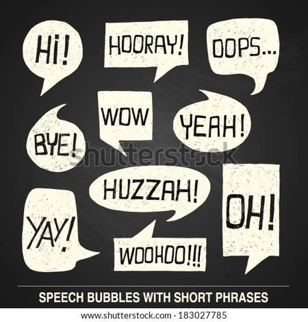 Hand drawn speech bubble set with short phrases (oh, hi; yeah, wow, yay, bye, hooray, woohoo, huzzah, oops) on chalkboard background -  vector illustration - stock vector