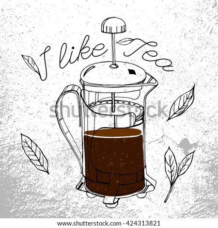 Hand drawn tea-pot image in artistic style. Vector editable illustration. Black outlined french press drawing with tea leaves and lettering. Menu element for cafe or restaurant - stock vector