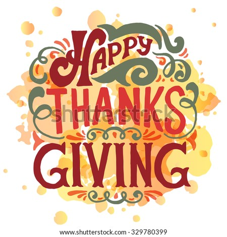 "Hand drawn Thanksgiving typography poster. Celebration quote ""Happy Thanksgiving"" on textured background for postcard, Thanksgiving icon, logo or badge. Thanksgiving vector vintage style calligraphy - stock vector"