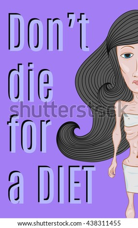 Hand drawn thin sad girl who suffers from anorexia and eating disorder. Brunette curly hair wave line. Caption Do not die for the diet - stock vector