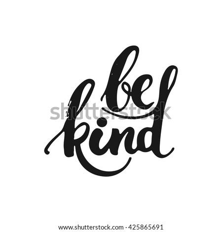 Download Have Courage Be Kind Hand Drawn Stock Vector 582855580 ...