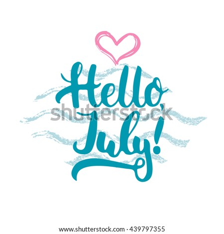 Hand drawn typography lettering phrase Hello, july! isolated with heart and waves on the white background. Fun calligraphy for typography greeting and invitation card or t-shirt print design. - stock vector