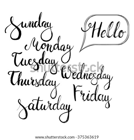 Hand drawn typography lettering phrase Hello monday, Sunday, Tuesday, Thursday, Wednesday, Friday, Saturday. Modern motivational calligraphy for typography poster and postcard or t-shirt print. - stock vector