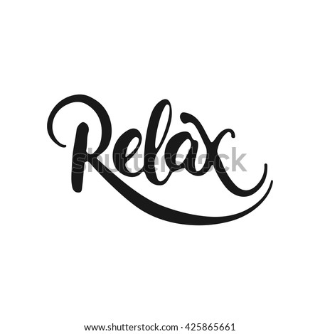 Hand drawn typography lettering phrase Relax isolated on the white background. Fun calligraphy for greeting and invitation card or t-shirt print design. - stock vector