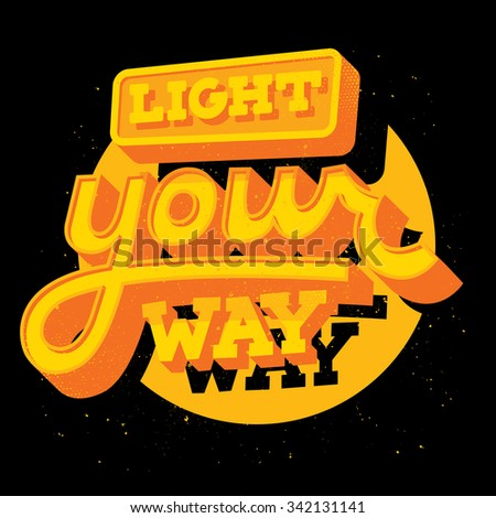"Hand drawn typography motivational poster: ""Light your way"""