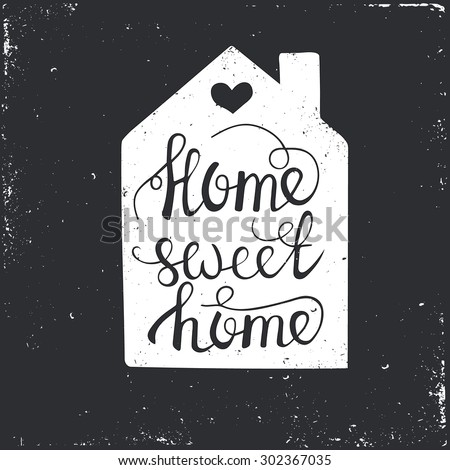 Hand drawn typography poster. Conceptual handwritten phrase Home Sweet Home.T shirt hand lettered calligraphic design. Inspirational vector typography. - stock vector