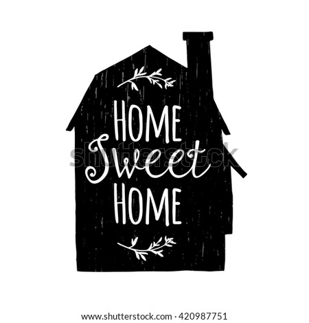 Hand drawn typography poster for interior. Conceptual handwritten phrase Home Sweet Home. Inspiration poster for home. Inspiration vector typography. Typographic print poster. Vector - stock vector