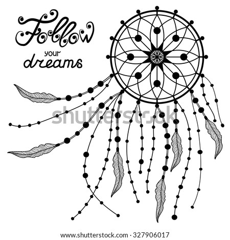 Hand Drawn Typography Poster Indian Dream Stock Vector 327906017 Coloring Pages I Have A Book Catcher