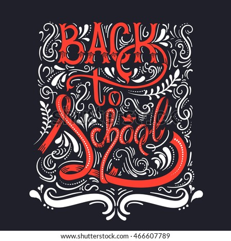 hand drawn unique lettering in comic style. Back to school.Hand drawn vintage illustration with hand-lettering and decoration elements. Drawing for prints on t-shirts and bags, stationary or poster.