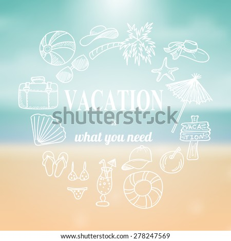 Hand drawn vacation doodles on blurred summer background. Vector illustration. - stock vector