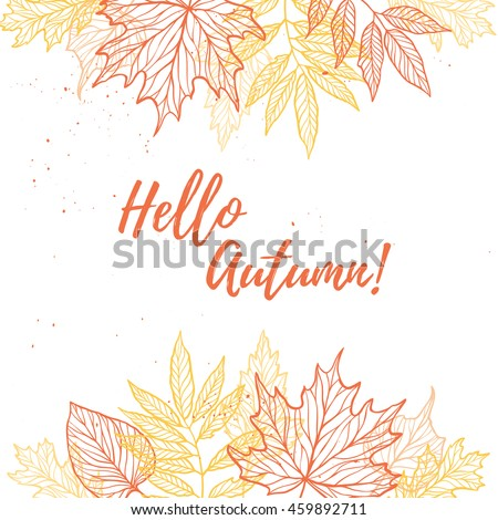 Hand drawn vector illustration. Background with Fall leaves. Forest design elements. Hello Autumn!