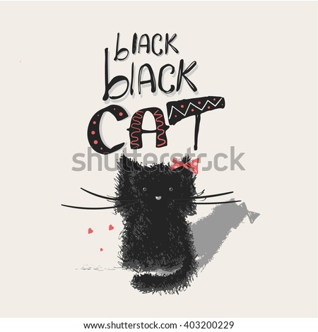 """Hand drawn vector illustration of cute kitten with hand drawn lettering """"black  black cat"""" /can be used for kid's or baby's shirt design/fashion print design/fashion graphic/t-shirt/kids wear - stock vector"""