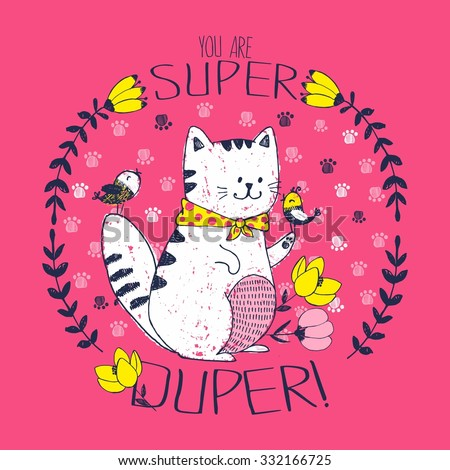 """Hand drawn vector illustration of white cat with little birds in a circular floral frame with lettering """"you are super duper!"""" Original doodle characters.The arts. Drawn with colored crayons and pen - stock vector"""
