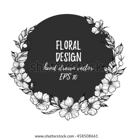 Hand drawn vector illustration - round card with flowers and leaves. Perfect for invitations, quotes, tattoo, textiles, blogs, posters etc. - stock vector