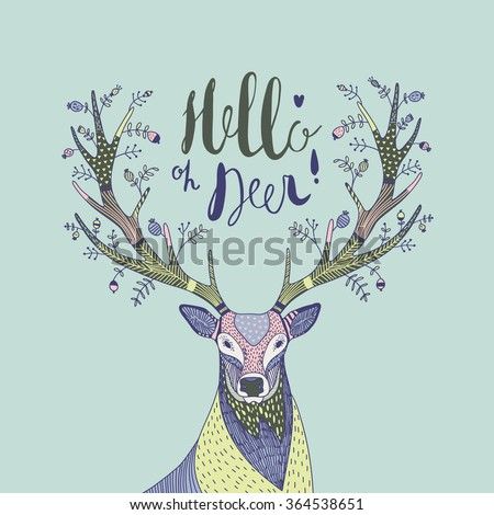 hand drawn vector illustration with a deer and text Hello Deer - stock vector