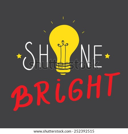 Hand drawn vector illustration with idea light bulbs and lettering SHINE BRIGHT - stock vector