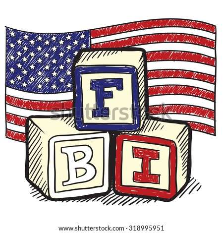 "Hand drawn vector sketch in doodle style of an American flag with children's block spelling ""FBI"" to indicate patriotism, social commentary, or a political position."