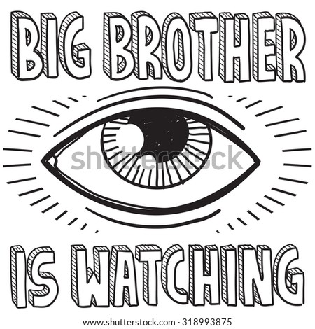 "Hand drawn vector sketch of big brother's eye with a caption saying ""Big Brother is Watching"" to indicate surveillance and lack of privacy."
