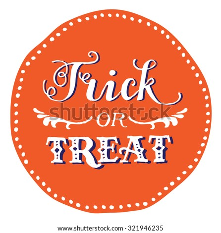 Hand drawn vintage halloween text with hand lettering and decoration. Trick or treat. This text can be used as a greeting card element or print. - stock vector