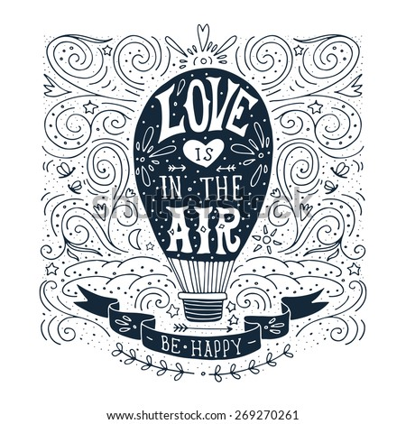 Hand drawn vintage print with a hot air balloon and hand lettering - stock vector
