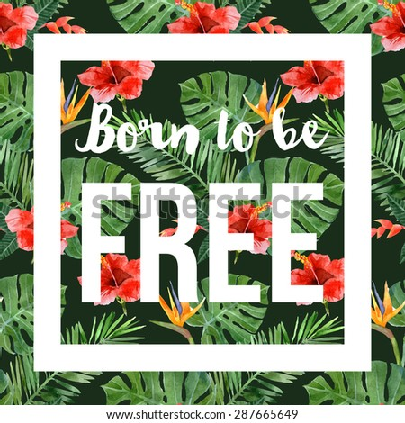 hand drawn watercolor tropical background with slogan - stock vector