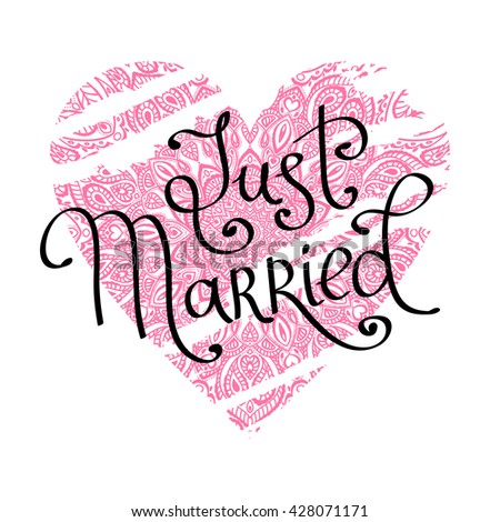 """hand drawn words """"just married"""". Hand drawn floral vector illustration. Vintage decorative  heart. lettering - stock vector"""