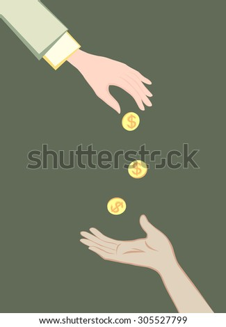 Hand giving money to other hand. Concept - help us financially. - stock vector