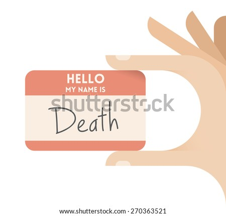 Hand holding business card with text Hello my name is Death. Idea - Medicine, Healthcare, Diseases (cancer etc.), End of life, Business bankruptcy or failure. - stock vector