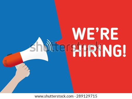 Hand Holding Megaphone and Announcement We Are Hiring - stock vector