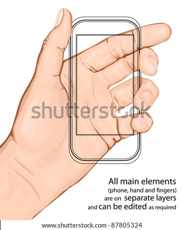 Hand holding mobile phone. Vector illustration. All main elements are on separate layers and can be edited as required - stock vector