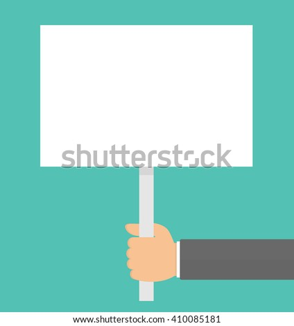 Hand holding placard or protest board. Flat design