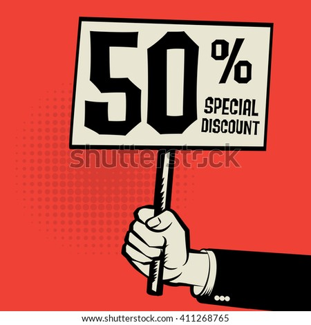 Hand holding poster, business concept with text 50 percent special discount, vector illustration - stock vector
