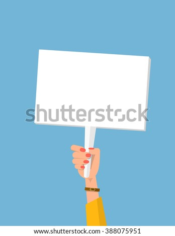 Hand holding sign. Woman hand. White plate isolated. Vector protest sign. Blank protest sign. Picket sign. Political agitation campaign. Propaganda poster.