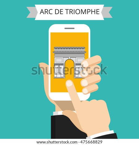 Hand holding smartphone with Arc De Triomphe on the screen. Vector flat illustration.
