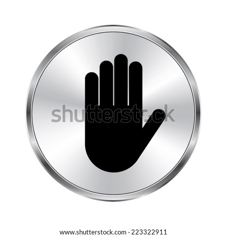 Hand  icon - vector brushed metal button - stock vector