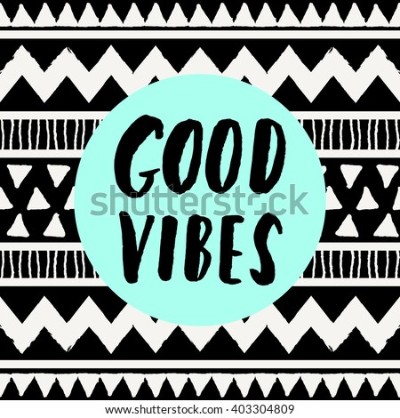 """Hand lettered inspirational quote """"Good Vibes Only"""", neon blue colored circle, tribal geometric pattern background. Modern greeting card, poster, t-shirt design. - stock vector"""