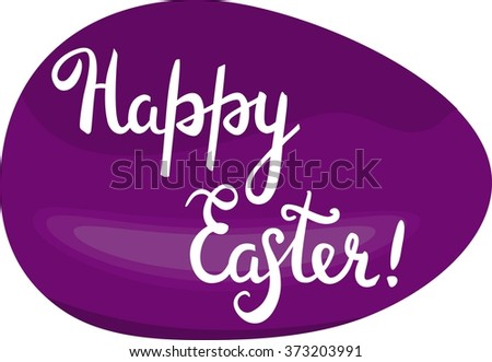 Hand lettered phrase 'Happy Easter' on a purple egg, a scalable vector drawing - stock vector