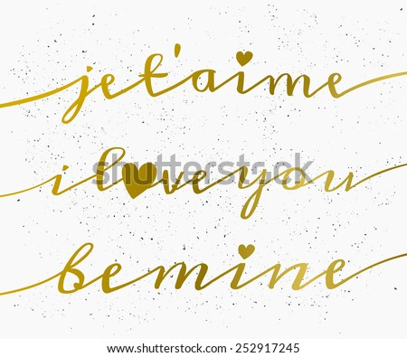 Hand lettered style greeting card for St. Valentine's Day in gold and white. Je t'aime - I Love You in French. - stock vector