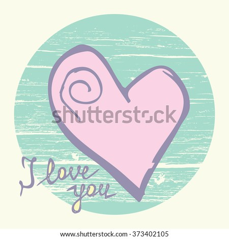 Hand lettering art piece I love You with hand drawn heart on the wooden background. 100%-Vector easy for use and edit. Vector design element for valentines day, save the date, wedding stationary. - stock vector