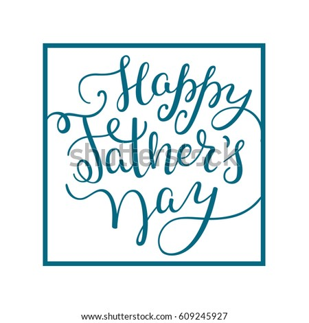 Hand Lettering Happy Fathers Day Template Stock Vector 609245927 ...