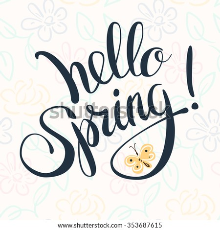 "Hand Lettering ""Hello spring!"" Brush Pen lettering isolated on background. Handwritten vector Illustration. Background includes seamless pattern with flowers. - stock vector"
