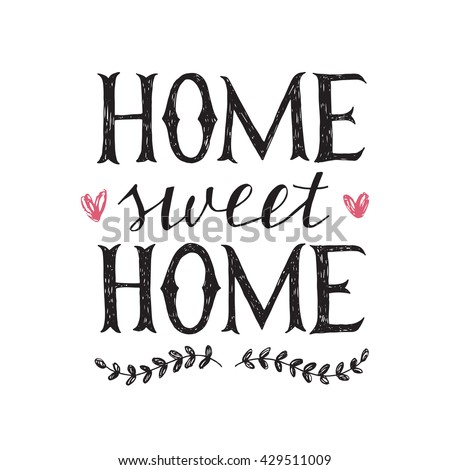 Hand lettering home sweet home poster - stock vector
