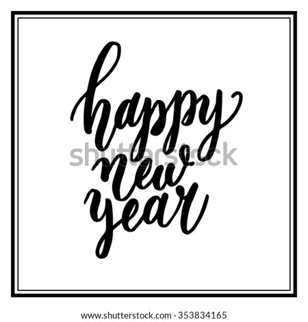 Hand lettering inscription happy new year, black isolated on white background, in square frame. Ideal for festive design, christmas postcards. Vector illustration. - stock vector