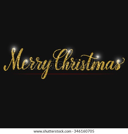 Hand lettering inscription Merry Christmas with golden glitter effect, isolated on black background. Ideal for festive design, christmas invitations or postcards. Vector illustration. - stock vector