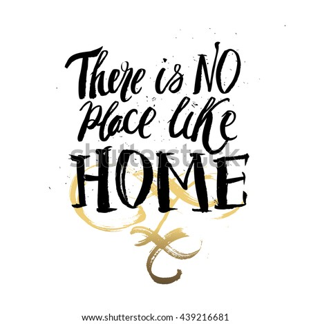 Hand lettering typography poster.Calligraphic quote 'There is no pla?e like home '.For housewarming  greeting cards, home decorations.Vector illustration. - stock vector